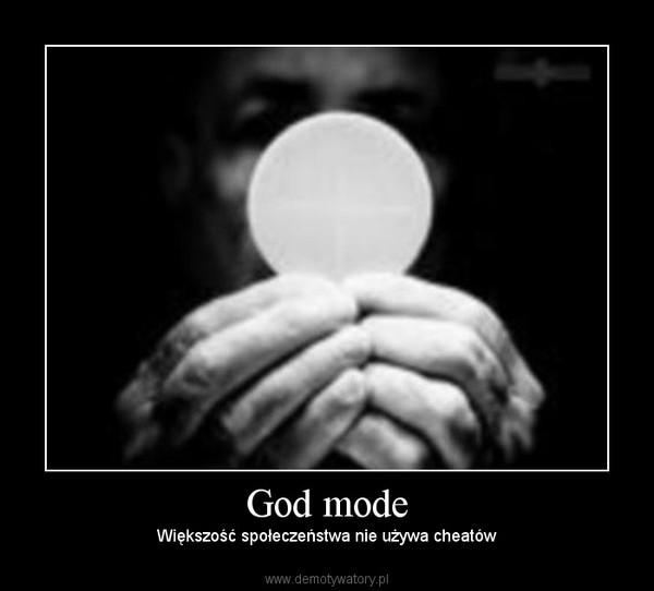 God mode – Większość społeczeństwa nie używa cheatów
