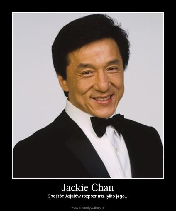 Jackie Chan – Spośród Azjatów rozpoznasz tylko jego...