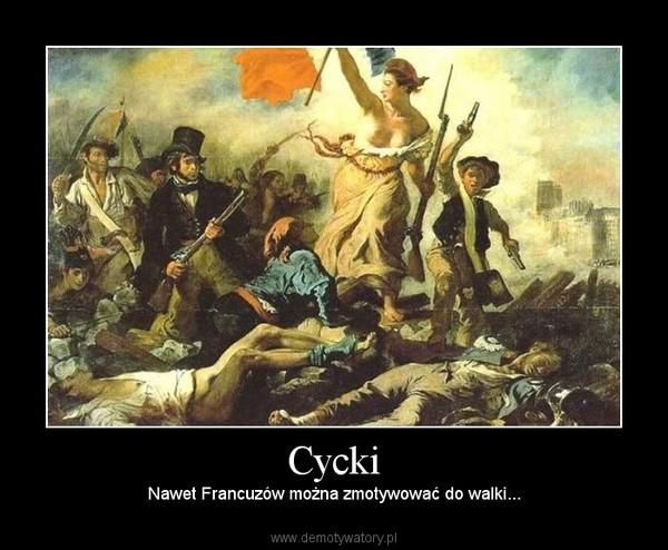 Cycki – Nawet Francuzów można zmotywować do walki...