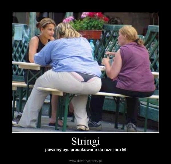 Stringi – powinny być produkowane do rozmiaru M