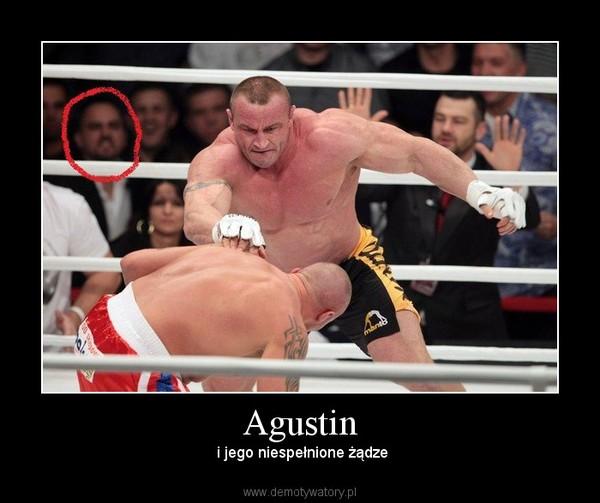 Agustin –  i jego niespełnione żądze