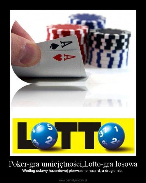 Poker-gra umiejętności,Lotto-gra losowa