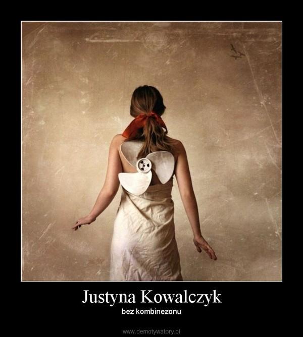 Justyna Kowalczyk – bez kombinezonu