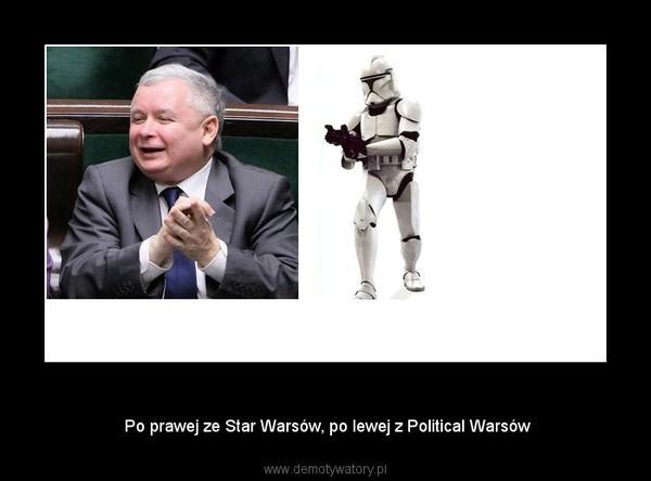 Klony –  Po prawej ze Star Warsów, po lewej z Political Warsów