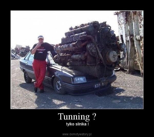Tunning ? –  tylko silnika !