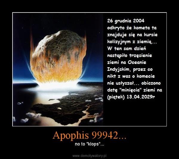 "Apophis 99942... – no to ""klops""..."