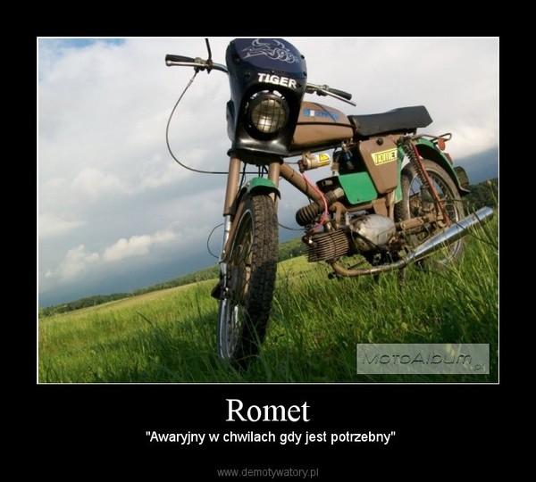 """Romet –  """"Awaryjny w chwilach gdy jest potrzebny"""""""