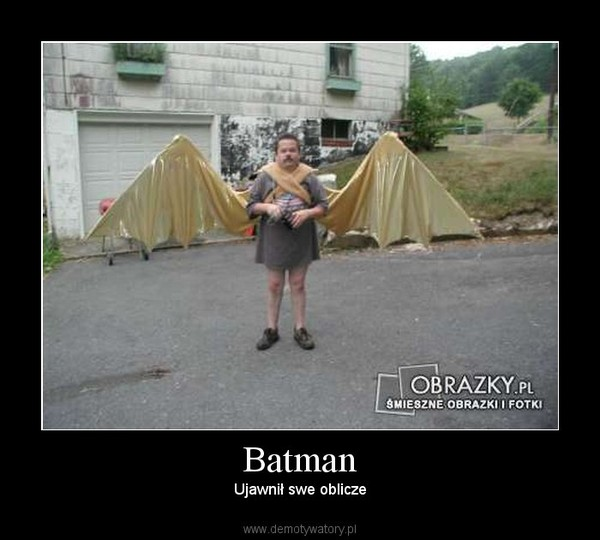 Batman – Ujawnił swe oblicze