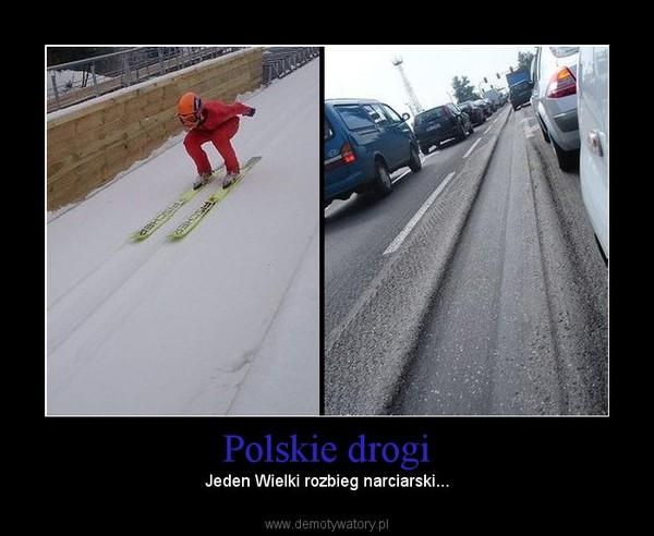 Polskie drogi – Jeden Wielki rozbieg narciarski...