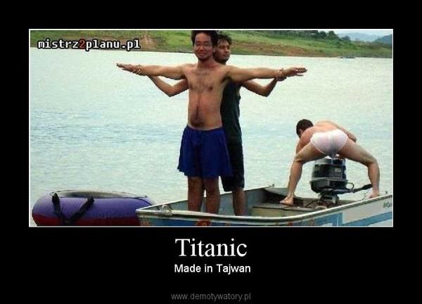 Titanic –  Made in Tajwan