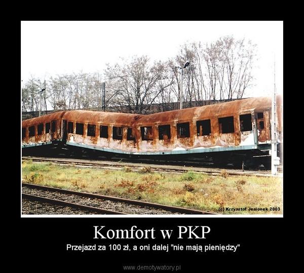 """Komfort w PKP –  Przejazd za 100 zł, a oni dalej """"nie mają pieniędzy"""""""