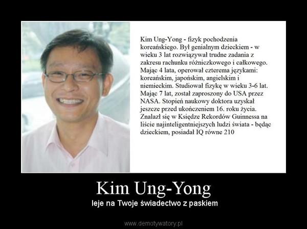 Kim Ung-Yong –  leje na Twoje świadectwo z paskiem