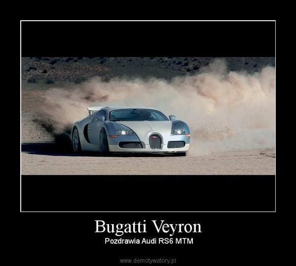 Bugatti Veyron –  Pozdrawia Audi RS6 MTM