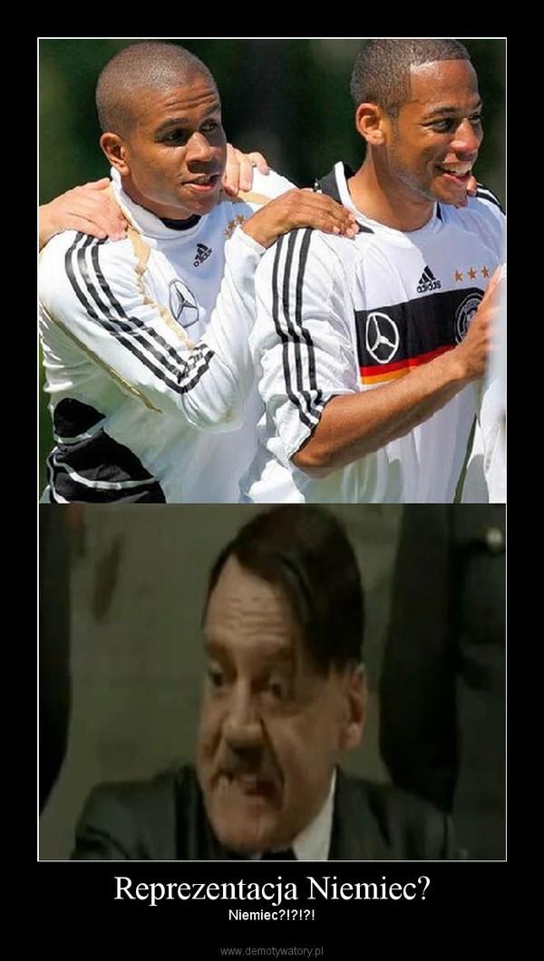 Reprezentacja Niemiec? – Niemiec?!?!?!