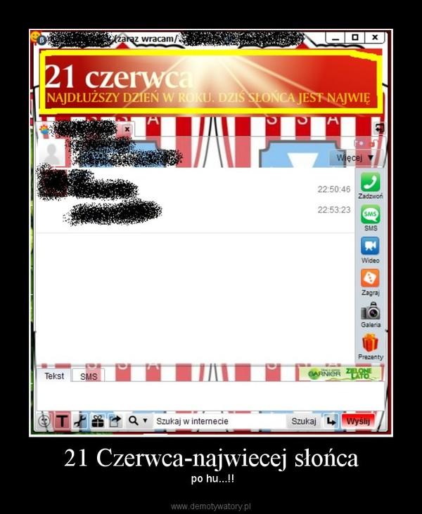 21 Czerwca-najwiecej słońca –  po hu...!!