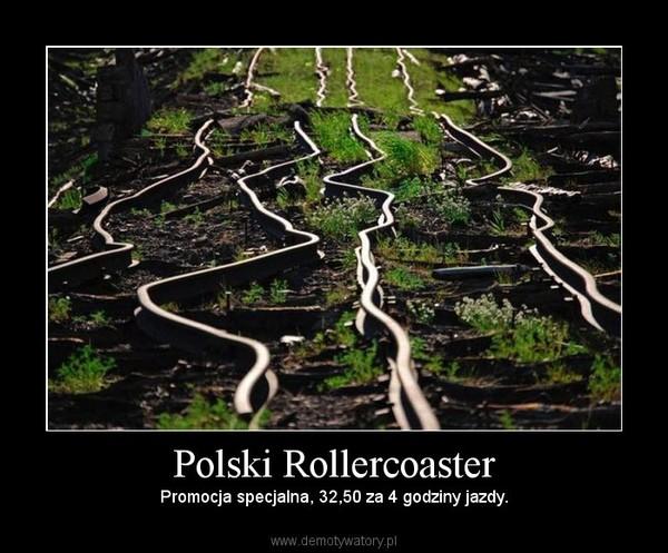 Polski Rollercoaster – Promocja specjalna, 32,50 za 4 godziny jazdy.