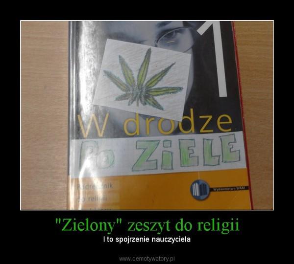 """""""Zielony"""" zeszyt do religii –  I to spojrzenie nauczyciela"""