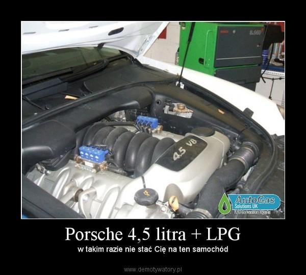 Porsche 4,5 litra + LPG – w takim razie nie stać Cię na ten samochód
