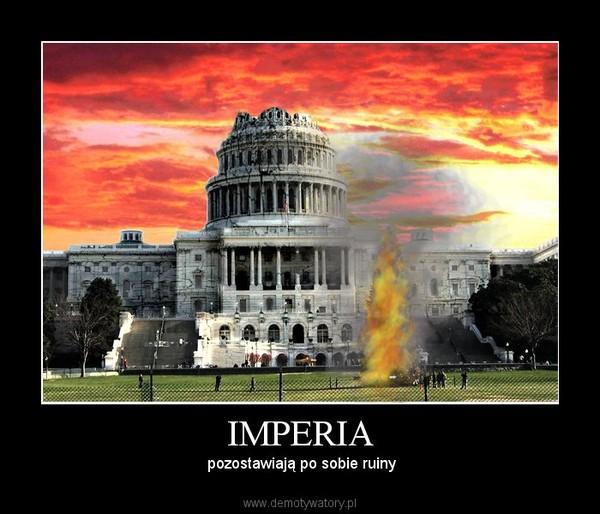 IMPERIA – pozostawiają po sobie ruiny