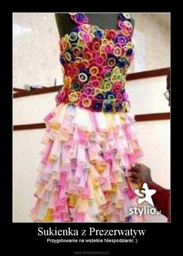 Sukienka z Prezerwatyw – Przygotowanie na wszelkie Niespodzianki :)