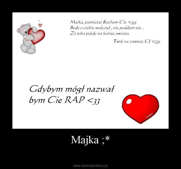 Majka ;* –