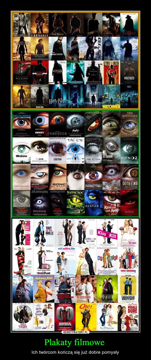 Plakaty filmowe  – Ich twórcom kończą się już dobre pomysły