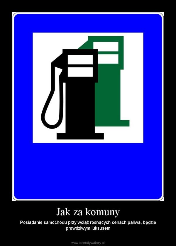 Jak za komuny – Posiadanie samochodu przy wciąż rosnących cenach paliwa, będzie prawdziwym luksusem