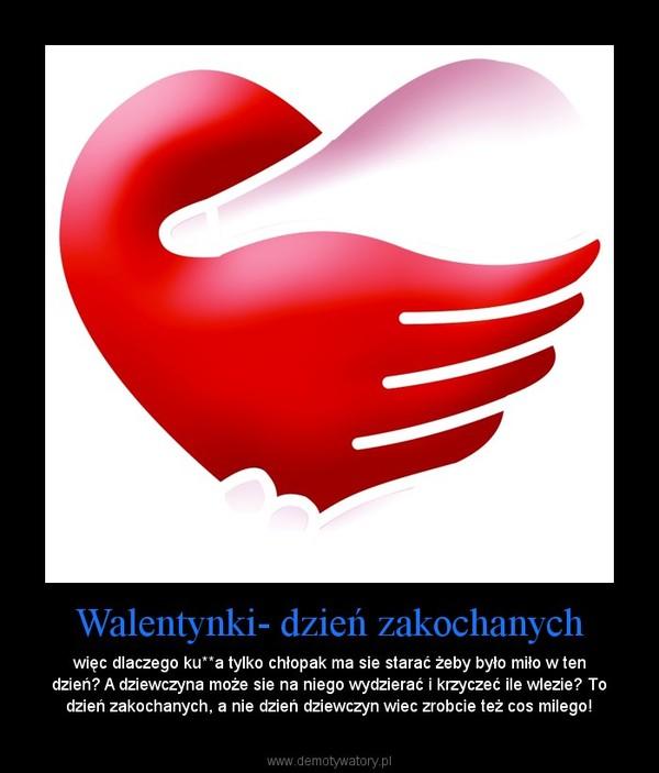 Walentynki Dzień Zakochanych Demotywatorypl