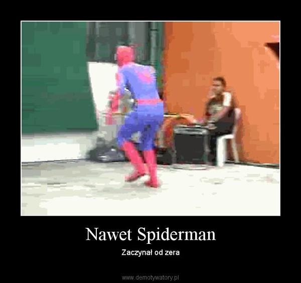 Nawet Spiderman – Zaczynał od zera