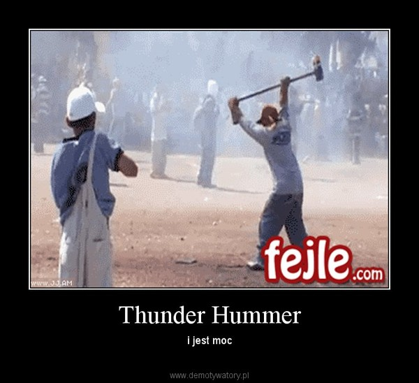 Thunder Hummer – i jest moc