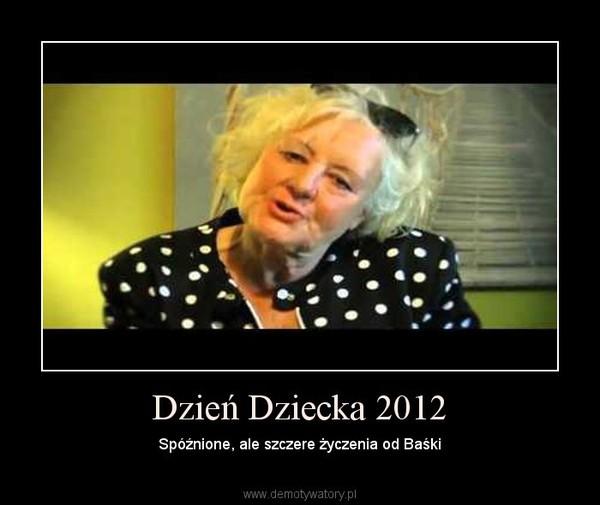 Dzień Dziecka 2012 – Spóźnione, ale szczere życzenia od Baśki