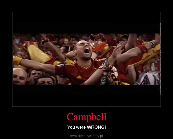 Campbell – You were WRONG!
