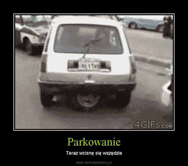 Parkowanie – Teraz wcisnę się wszędzie