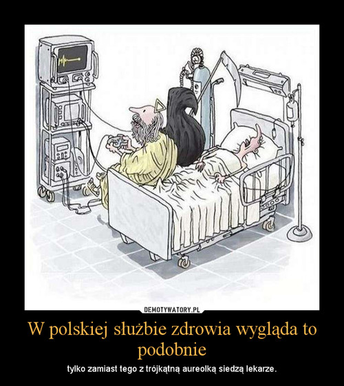W polskiej służbie zdrowia wygląda to podobnie