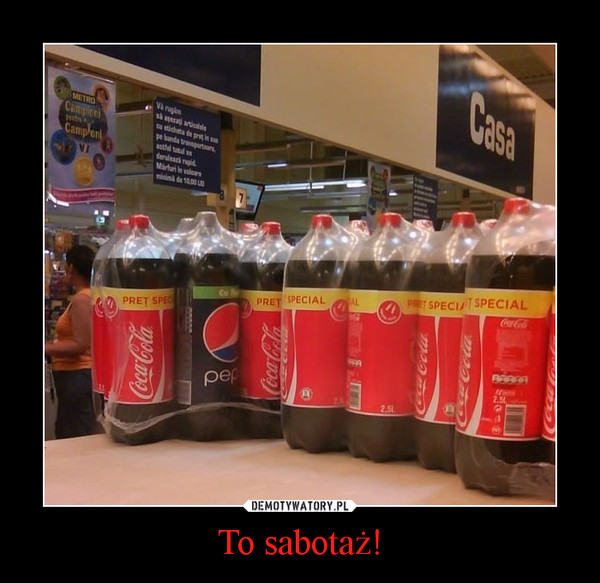 To sabotaż! –