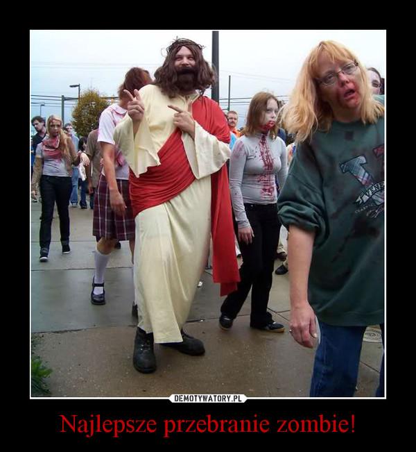 Najlepsze przebranie zombie! –