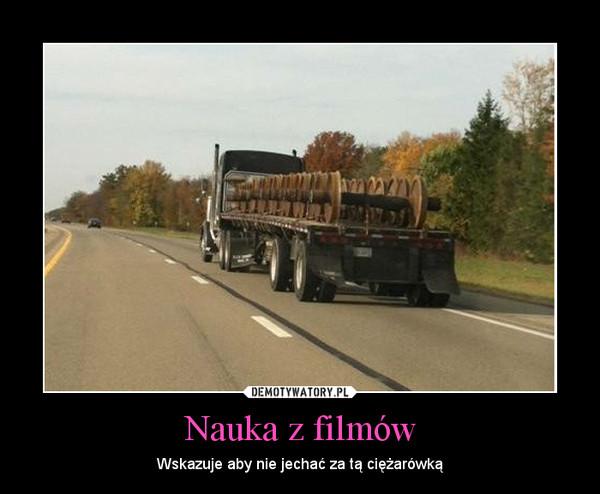 Nauka z filmów – Wskazuje aby nie jechać za tą ciężarówką