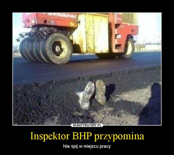 Inspektor BHP przypomina – Nie śpij w miejscu pracy