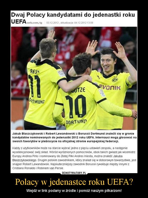 Polacy w jedenastce roku UEFA? – Wejdź w link podany w źródle i pomóż naszym piłkarzom!