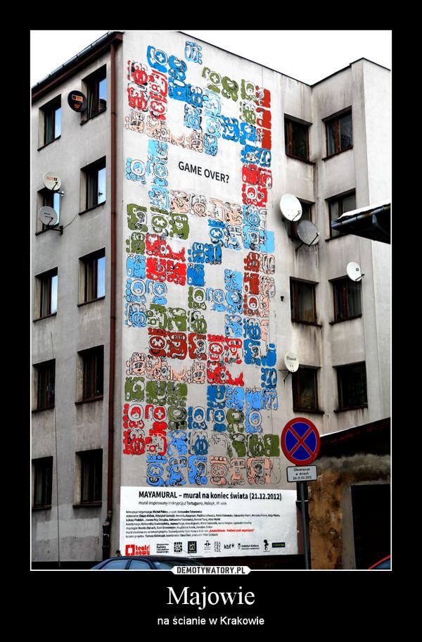 Majowie – na ścianie w Krakowie
