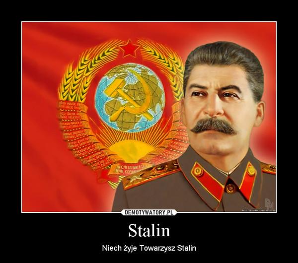 Stalin – Niech żyje Towarzysz Stalin