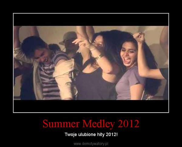 Summer Medley 2012 – Twoje ulubione hity 2012!