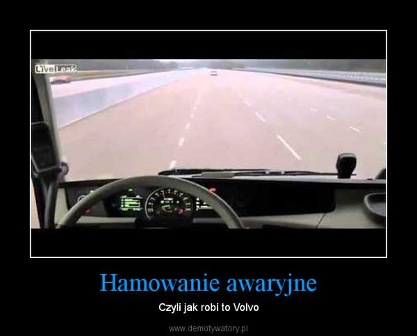 Hamowanie awaryjne – Czyli jak robi to Volvo