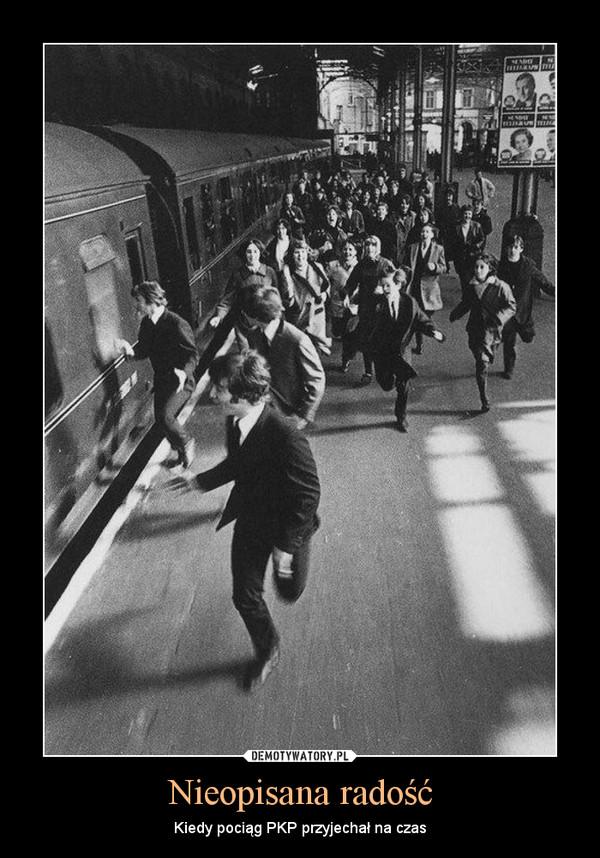 Nieopisana radość – Kiedy pociąg PKP przyjechał na czas