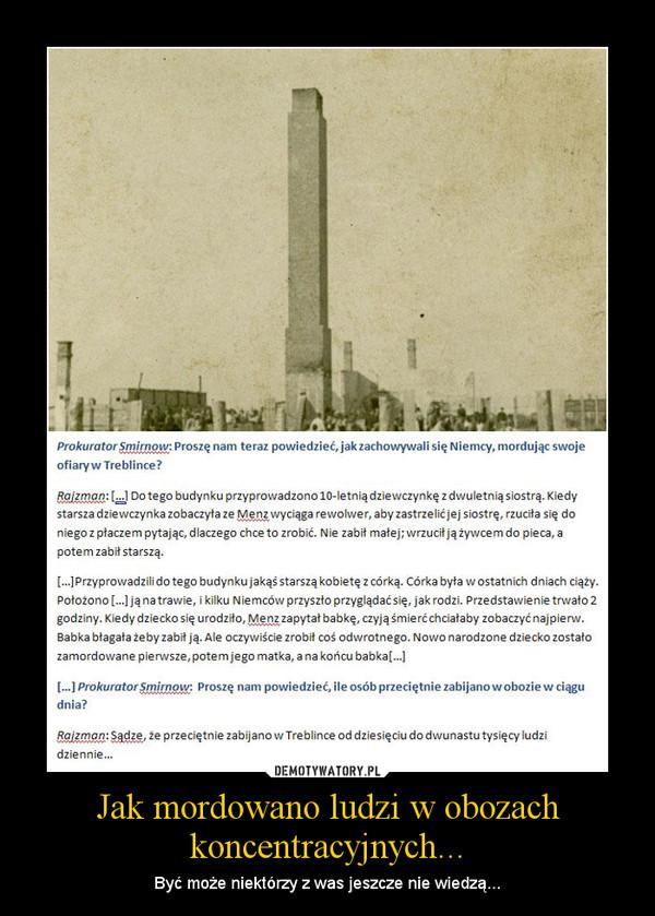 Jak mordowano ludzi w obozach koncentracyjnych... – Być może niektórzy z was jeszcze nie wiedzą...