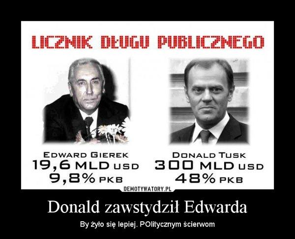 Donald zawstydził Edwarda – By żyło się lepiej. POlitycznym ścierwom