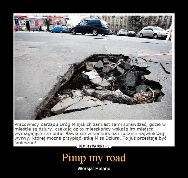 Pimp my road – Wersja: Poland