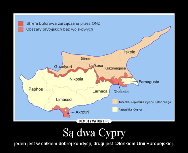 Są dwa Cypry – jeden jest w całkiem dobrej kondycji, drugi jest członkiem Unii Europejskiej.