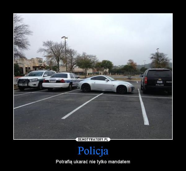 Policja – Potrafią ukarać nie tylko mandatem