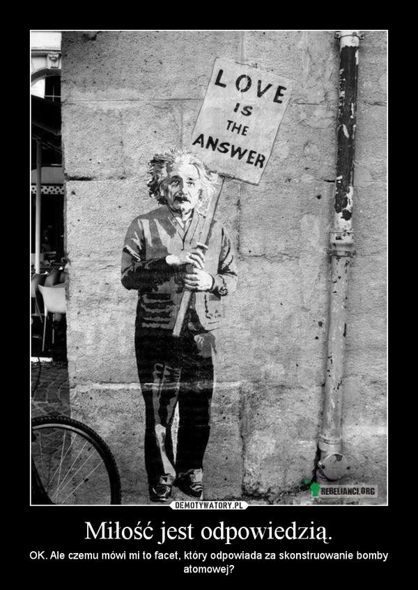 nowe obrazy niskie ceny kup dobrze Miłość jest odpowiedzią. – Demotywatory.pl